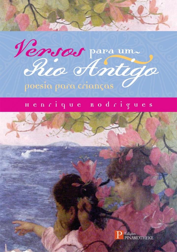 Versos para um Rio antigo, de Henrique Rodrigues