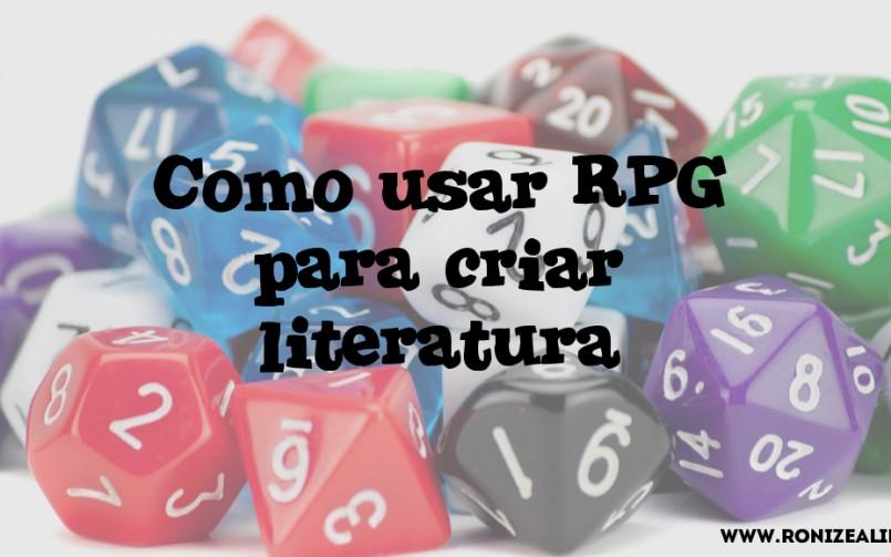 [Guest Post] Como usar RPG para criar literatura