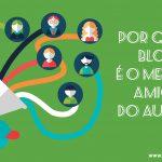 Por que o blog é o melhor amigo do autor?