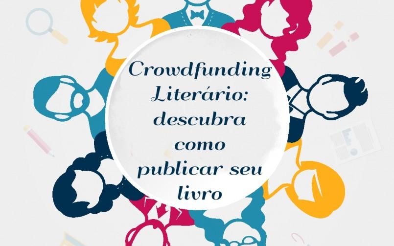 Crowdfunding Literário: descubra como publicar seu livro