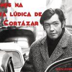 6 ícones na escrita lúdica de Julio Cortázar