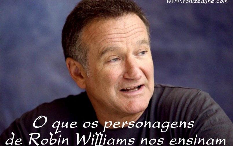 O que os personagens de Robin Williams nos ensinam