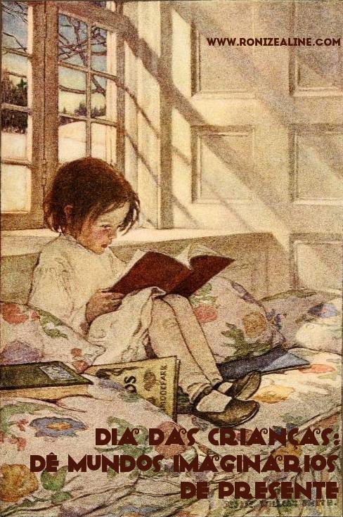 Dia das crianças: dê mundos imaginários de presente