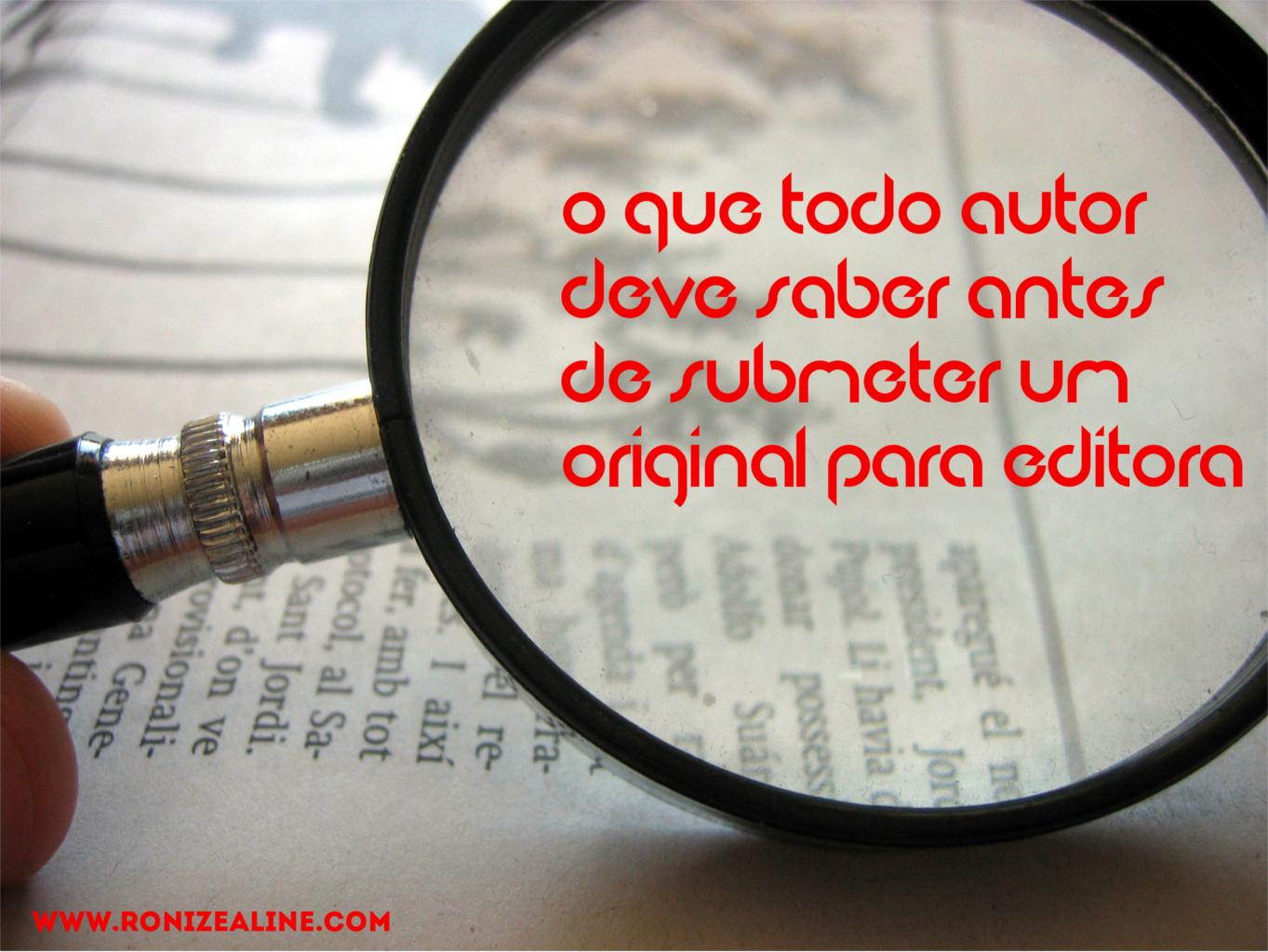 O que todo autor deve saber antes de submeter um original para editora