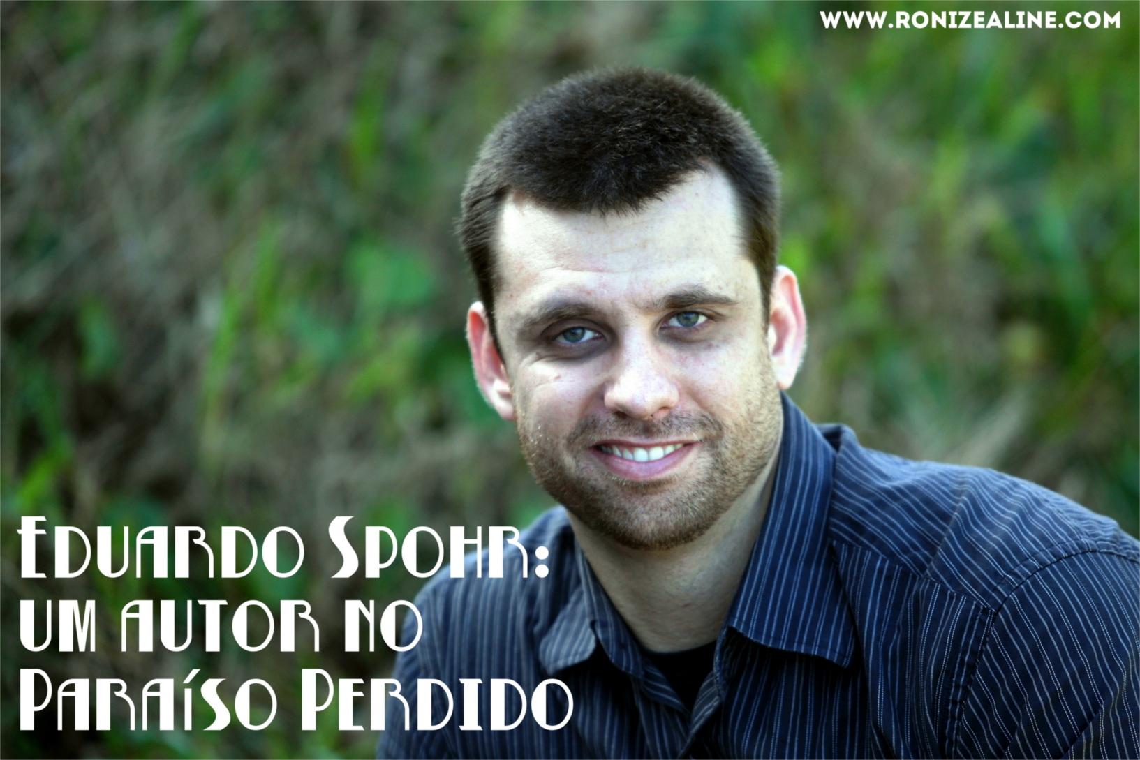 Eduardo Spohr: um autor no Paraíso Perdido