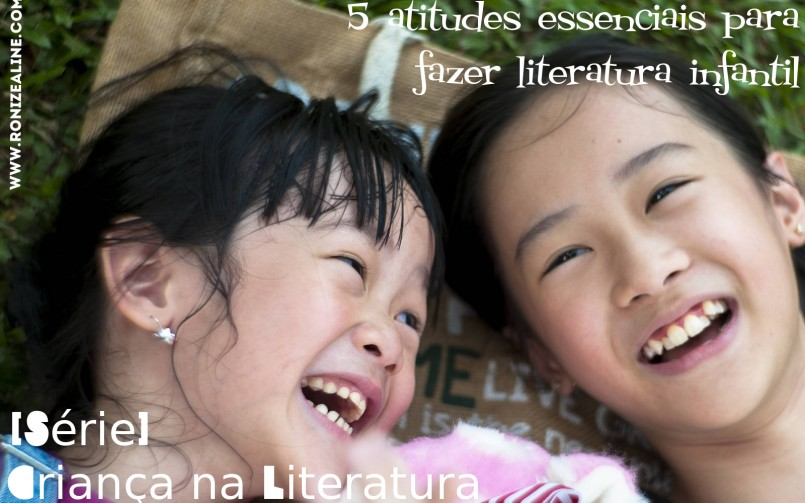 5 atitudes essenciais para fazer literatura infantil