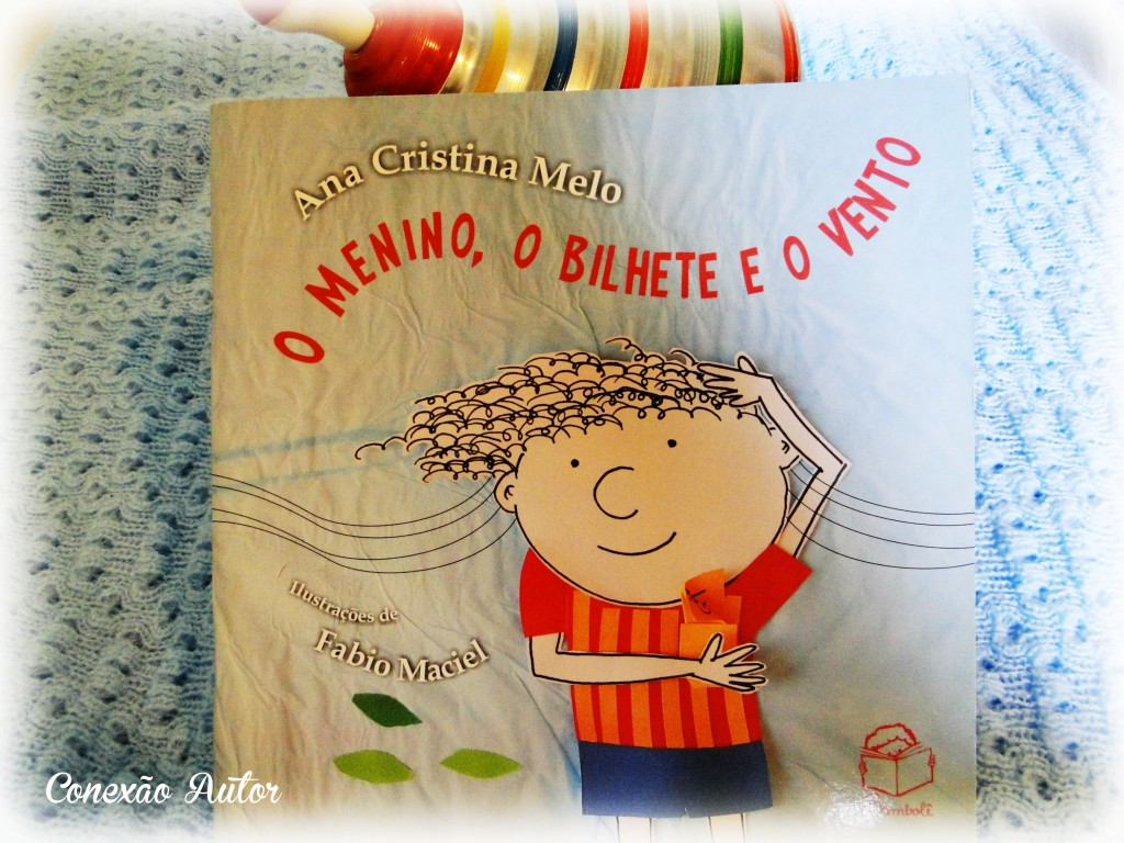 o menino, o bilhete e o vento de Ana Cristina Melo