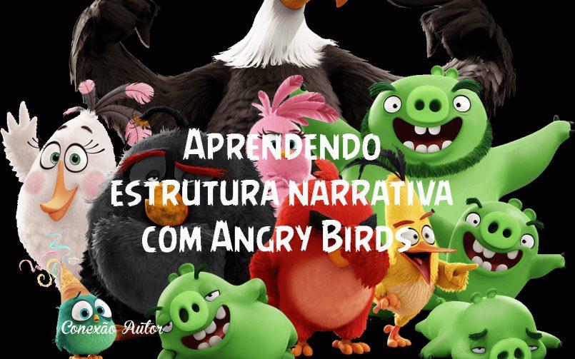 Aprendendo estrutura narrativa com Angry Birds