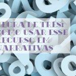 Regra de Três: como usar esse recurso em narrativas