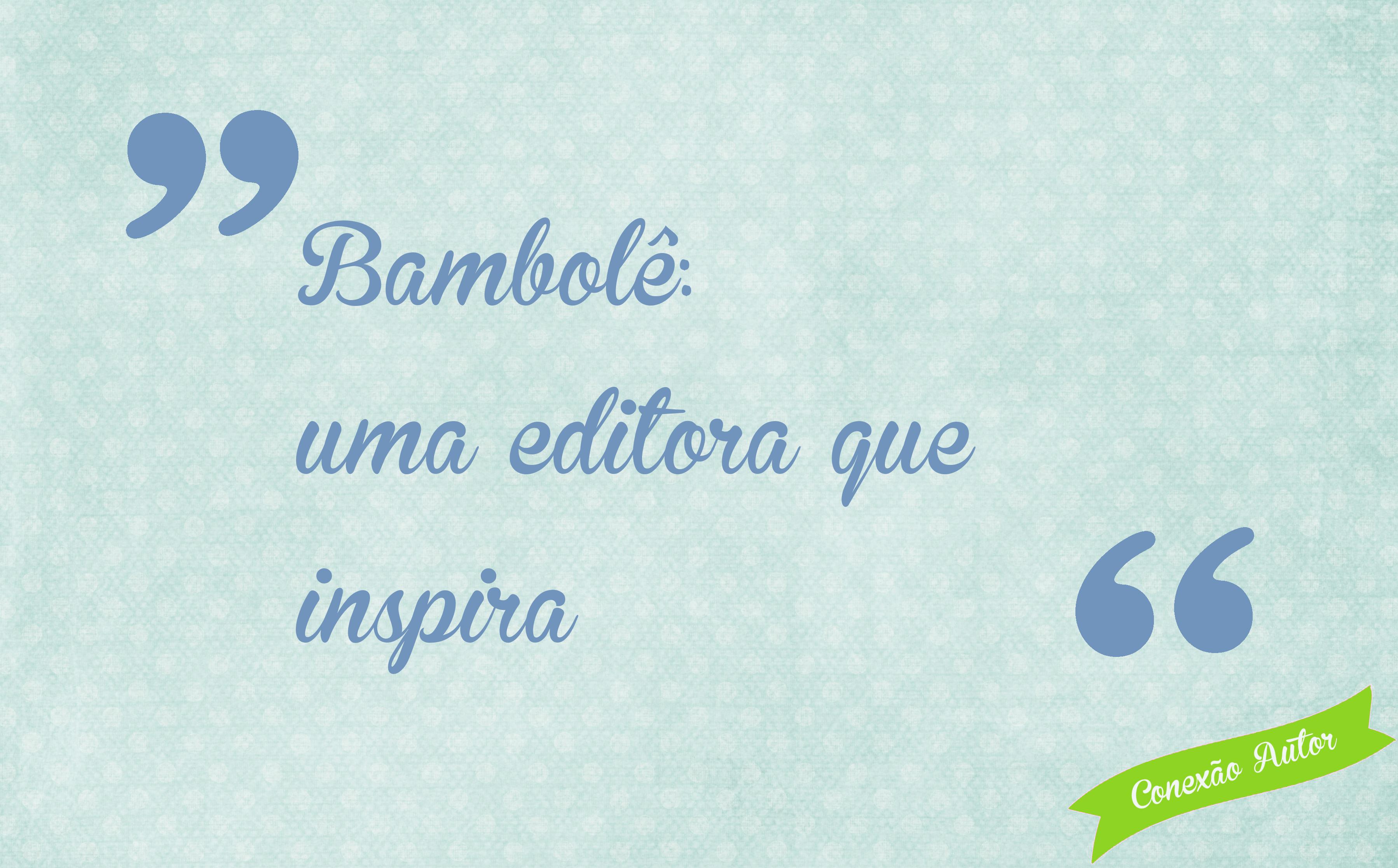 Bambolê: uma editora que inspira
