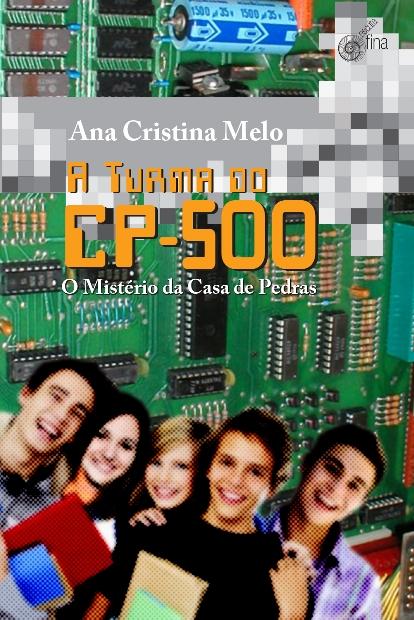 A Turma do CP-500 de Ana Cristina Melo