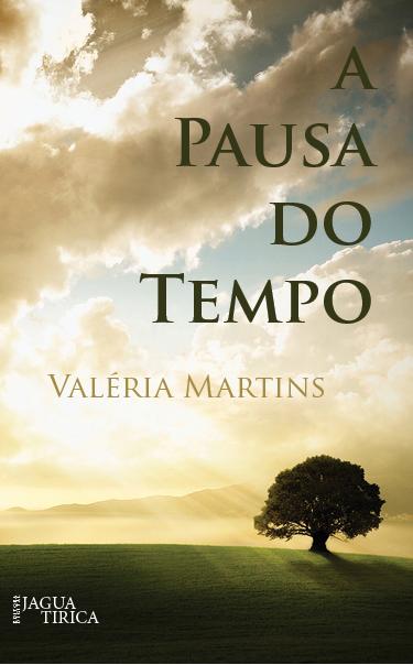A pausa do tempo, de Valéria Martins