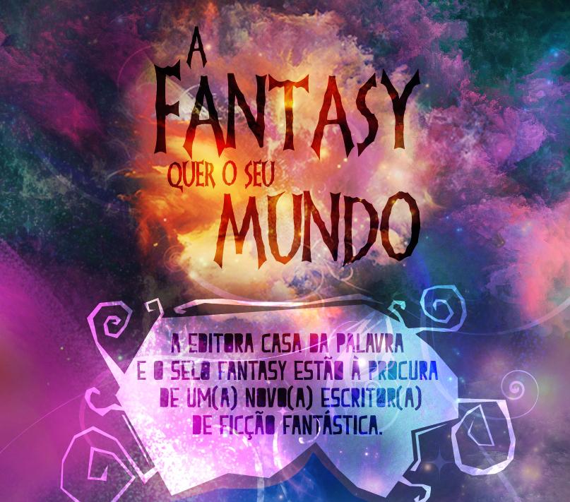 A Fantasy quer o seu mundo