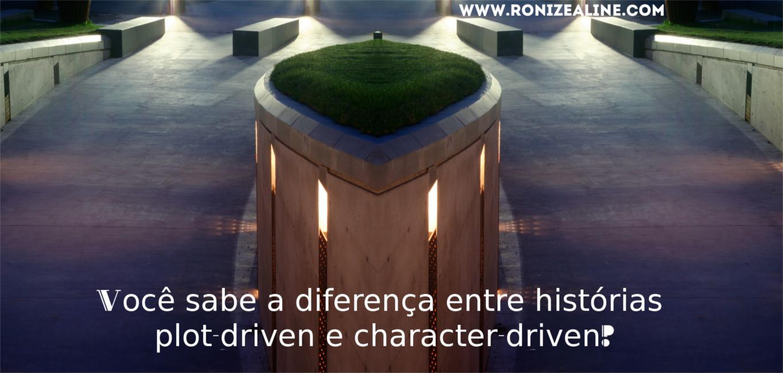 plot-driven e character-driven