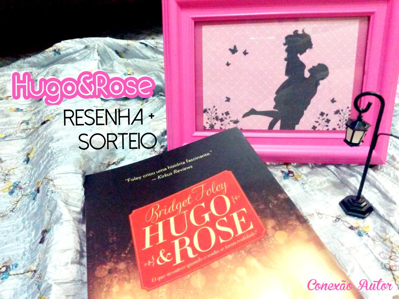 Hugo & Rose: resenha e sorteiro